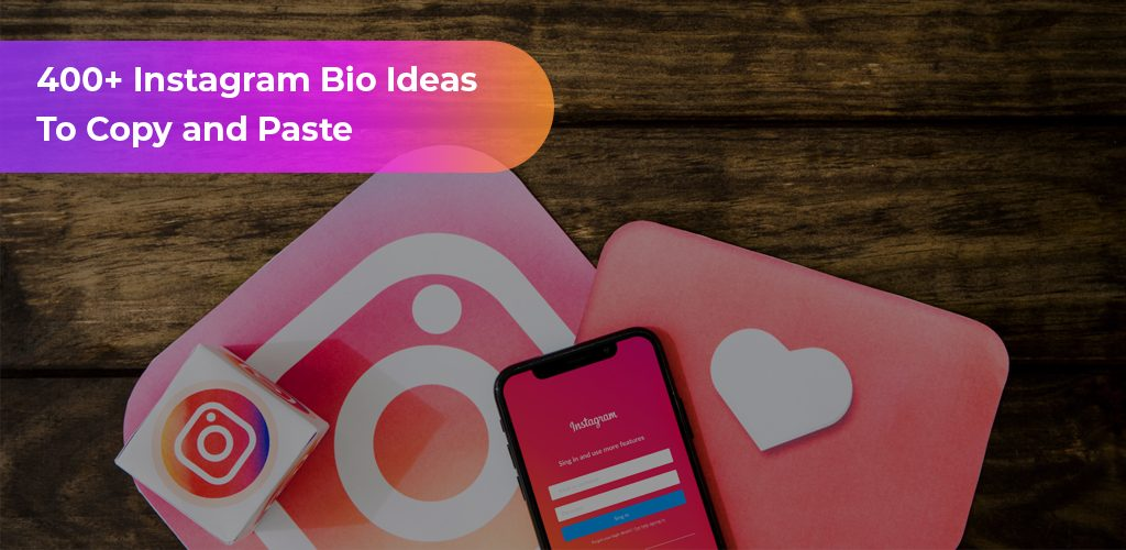 + Instagram Bio Ideas To Copy and Paste