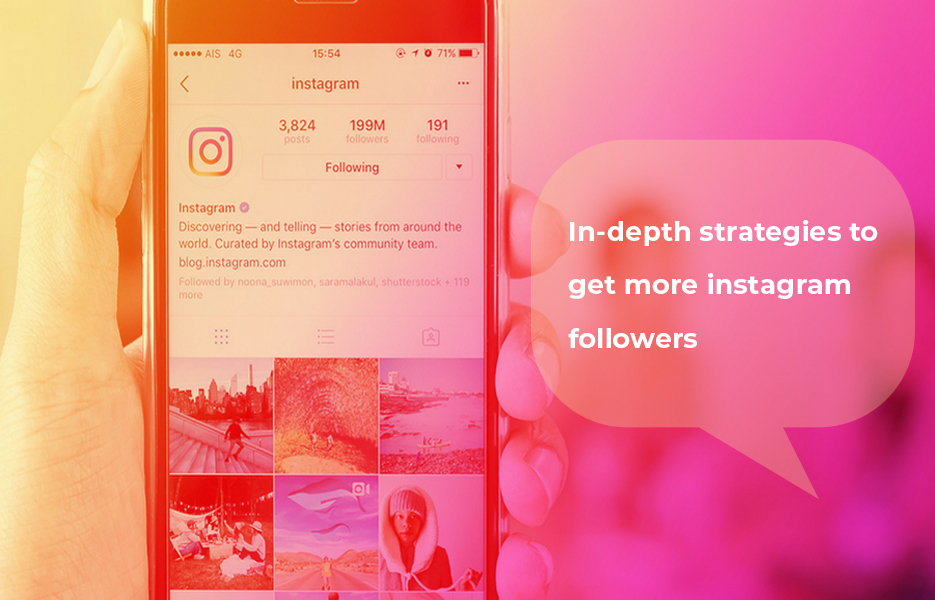 In-depth strategies to Get More Instagram Followers