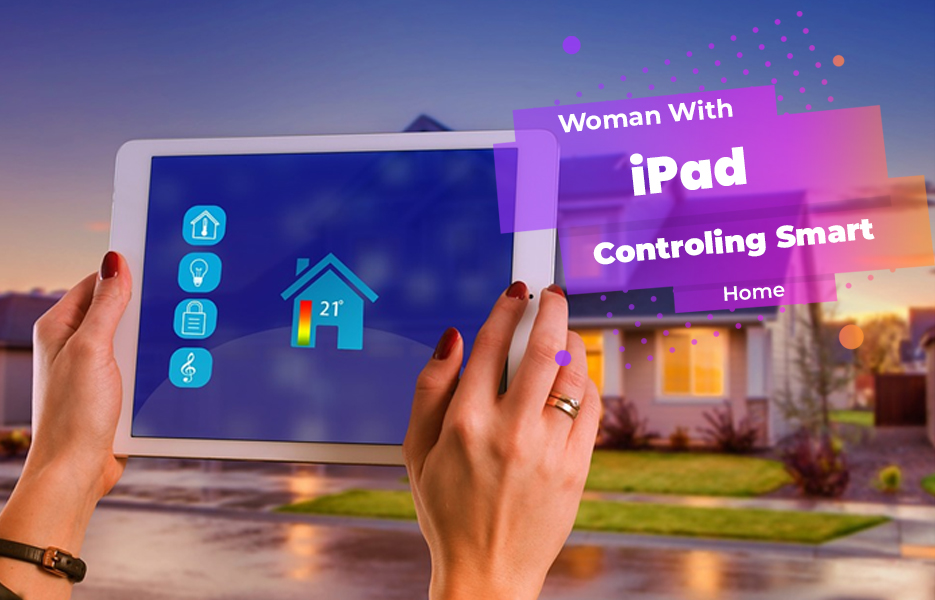 Woman with iPad controlling smart home