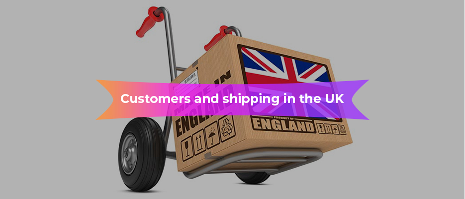 Customers and shipping in the UK