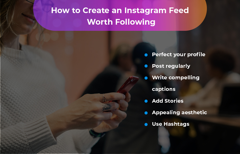 How to create an Instagram feed worth following