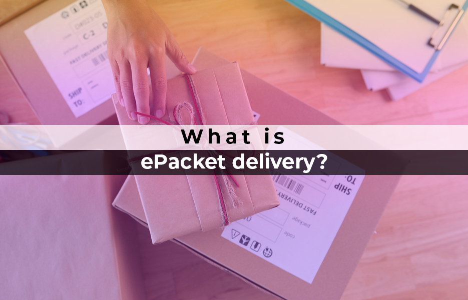What is ePacket delivery