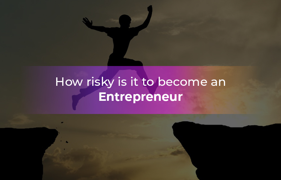 How-risky-is-it-to-become-an-entrepreneur