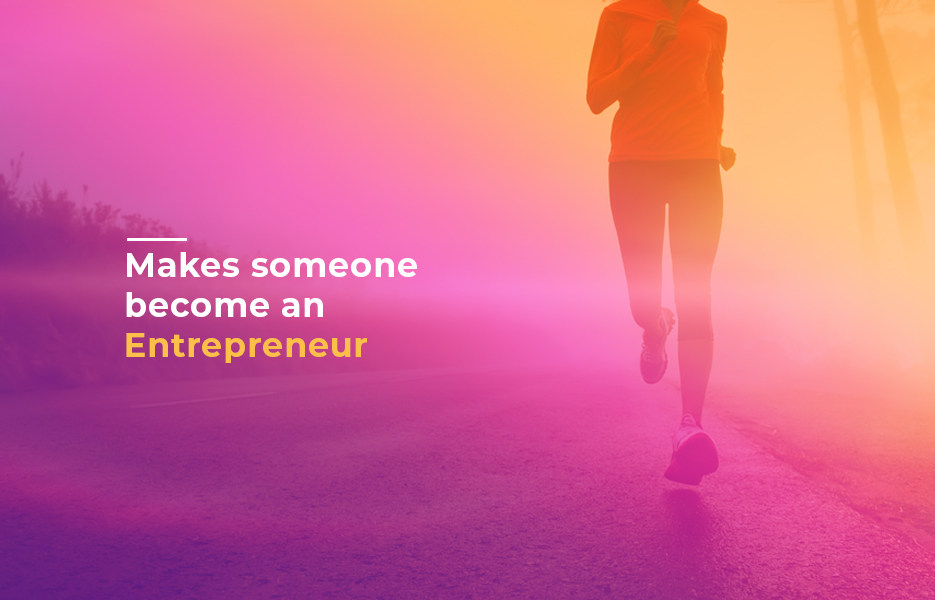 What makes someone become an entrepreneur