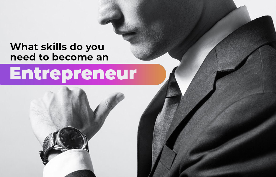 What skills do you need to become an entrepreneur
