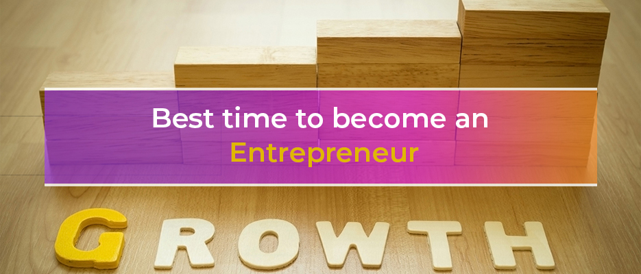 When is the best time to become an entrepreneur