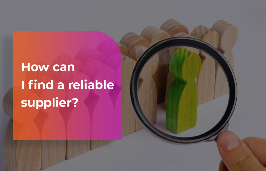 How-Can-I-Find-A-Reliable-Supplier