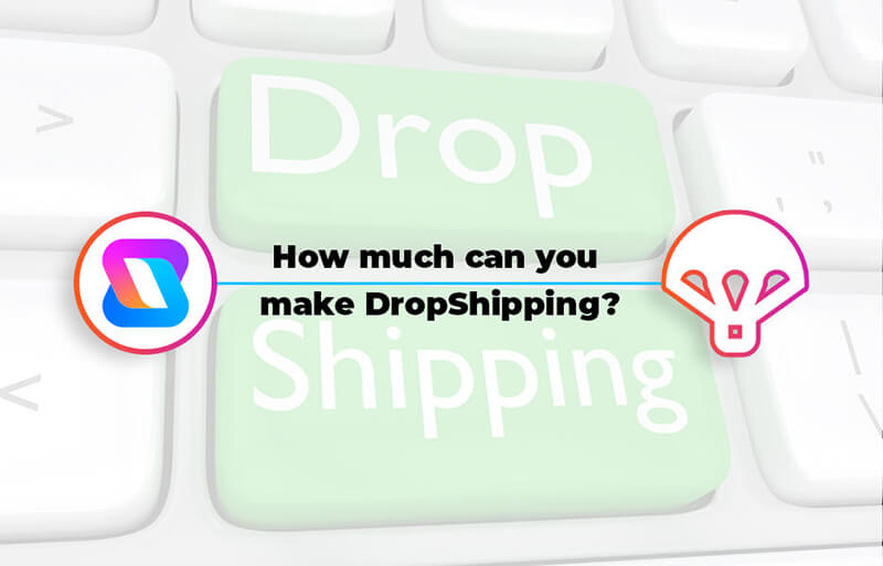 How much can you make DropShipping