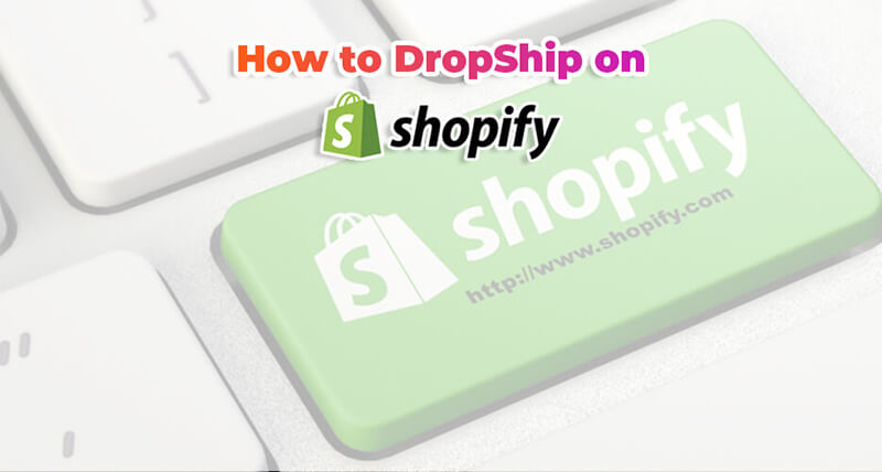 How to DropShip on Shopify