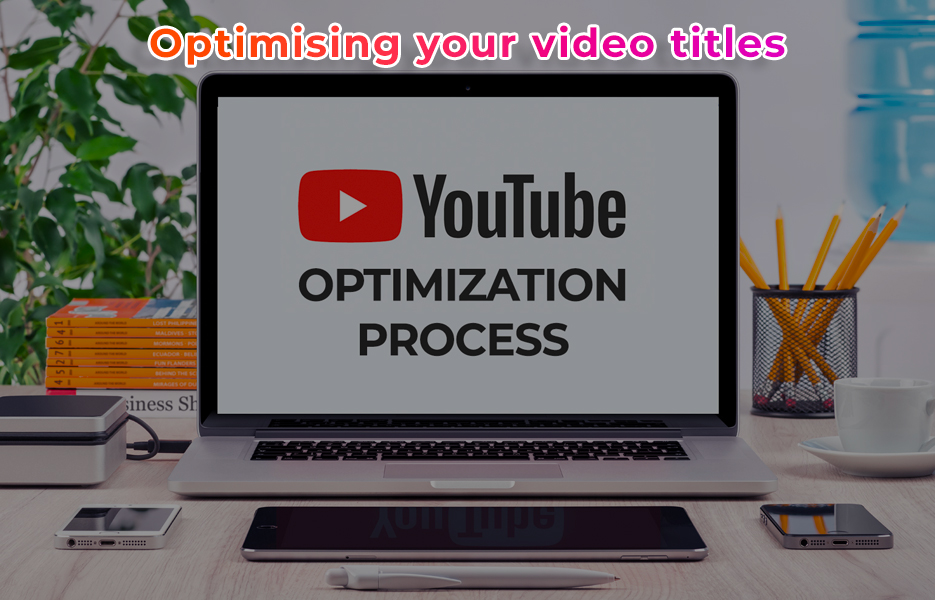 Optimising your video titles