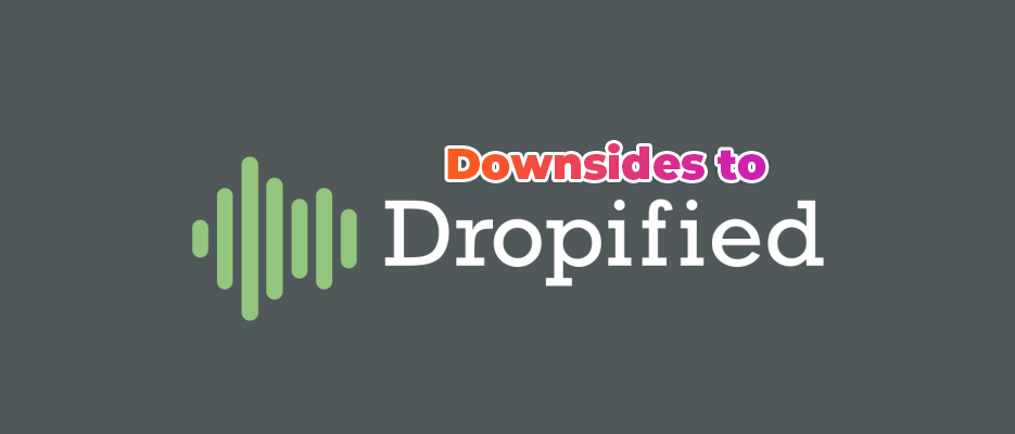 Downsides-To-Dropified