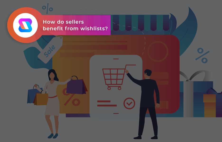 How do sellers benefit from wishlists