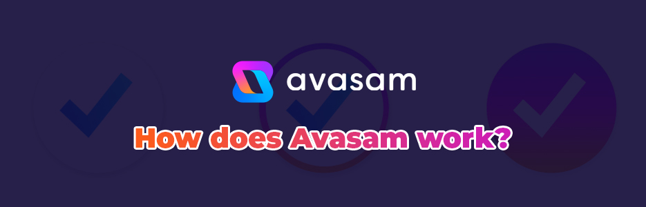 How-Does-Avasam-Work