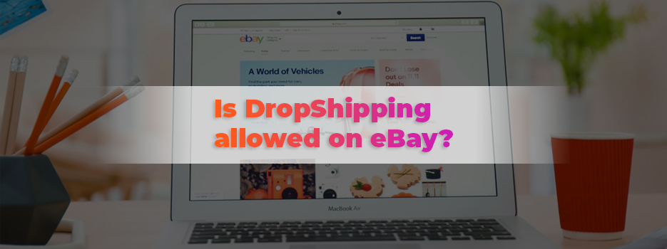 Is-Dropshipping-Allowed-On-Ebay