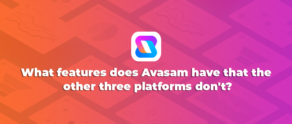 What-Features-Does-Avasam-Have-That-The-Other-Three-Platforms-Don-T