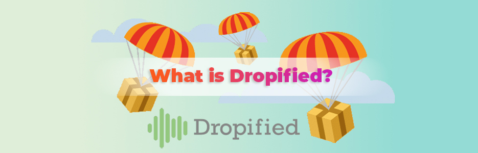 What-Is-Dropified