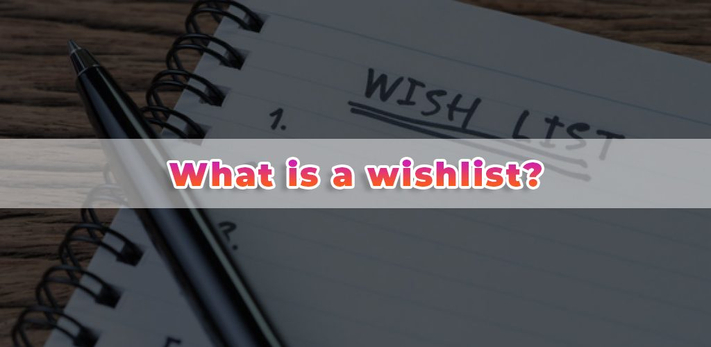 What-Is-A-Wishlist-Avasam