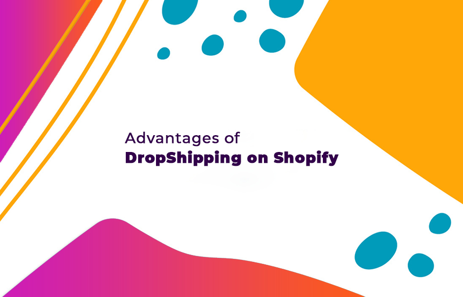 Advantages-of-DropShipping-on-Shopify