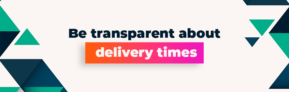 Be-transparent-about-delivery-times