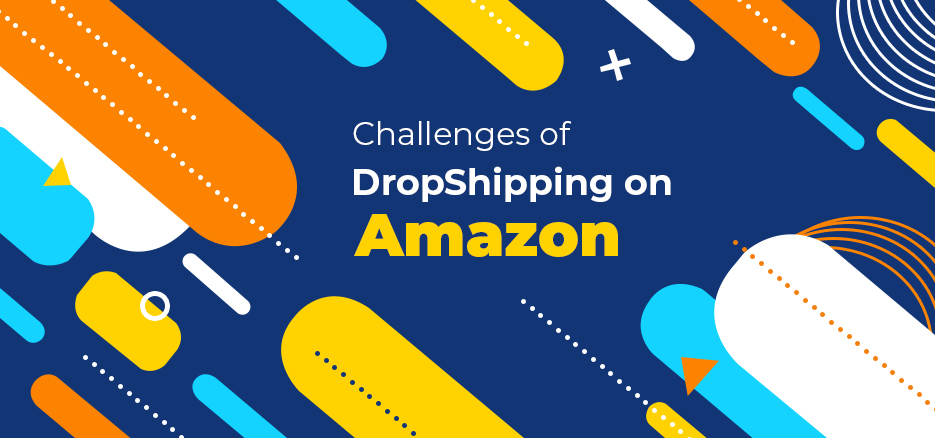 Challenges-of-DropShipping-on-Amazon