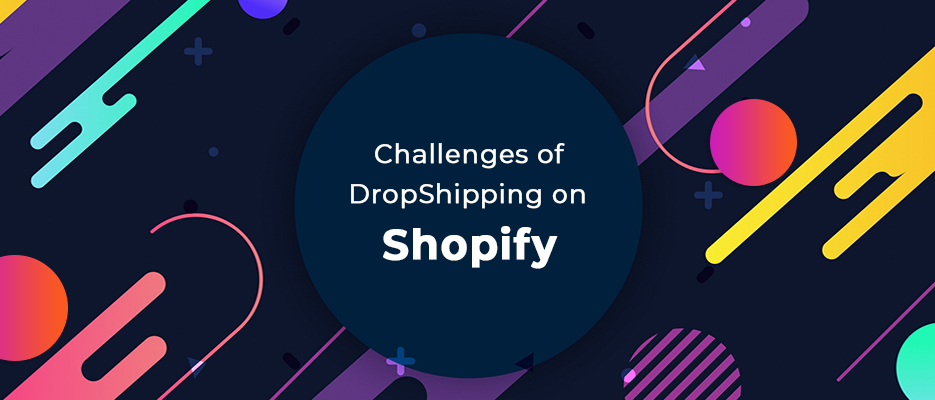Challenges-of-DropShipping-on-Shopify