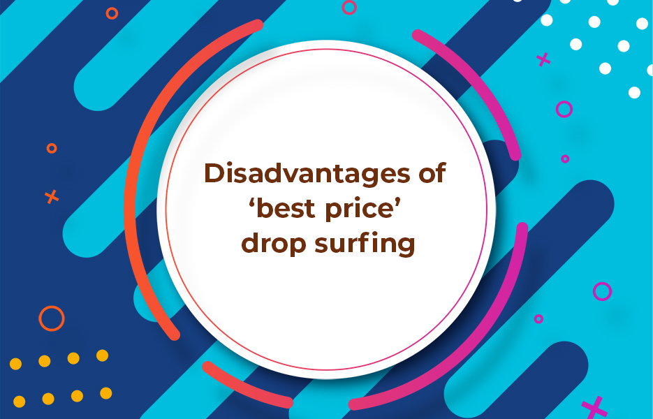 Disadvantages-of-'best-price'-drop-surfing