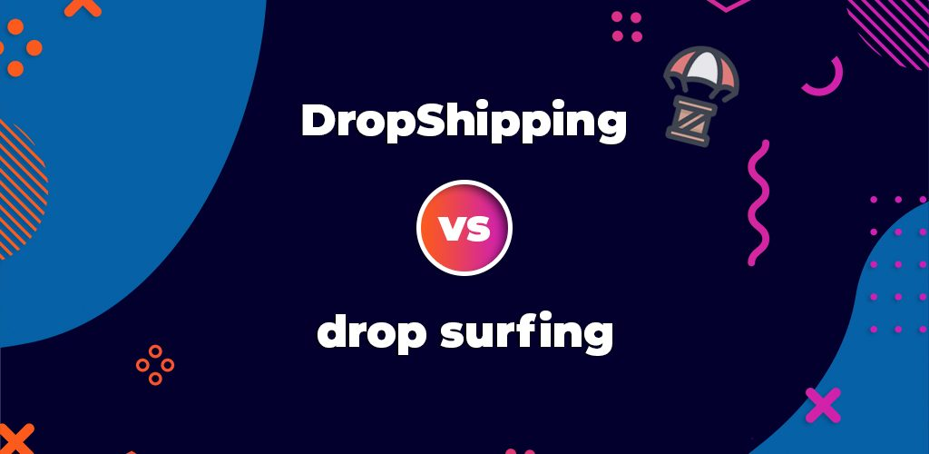 Dropshipping-Vs-Drop-Surfing2-Avasam