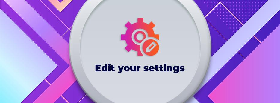 Edit-your-settings