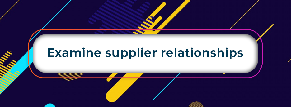 Examine-supplier-relationships