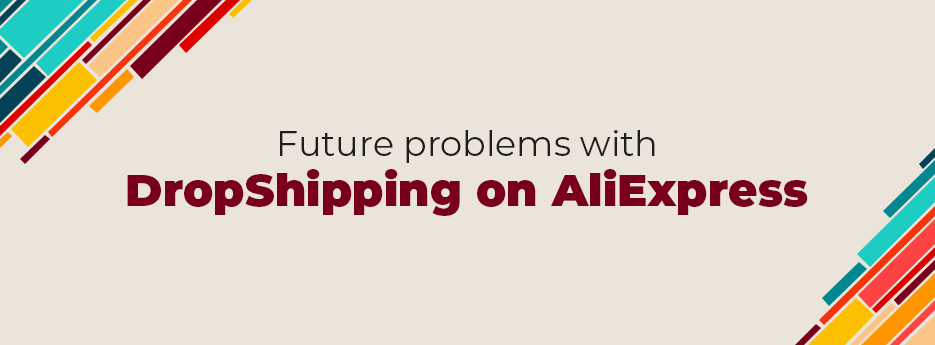 Future-problems-with-DropShipping-on-AliExpress