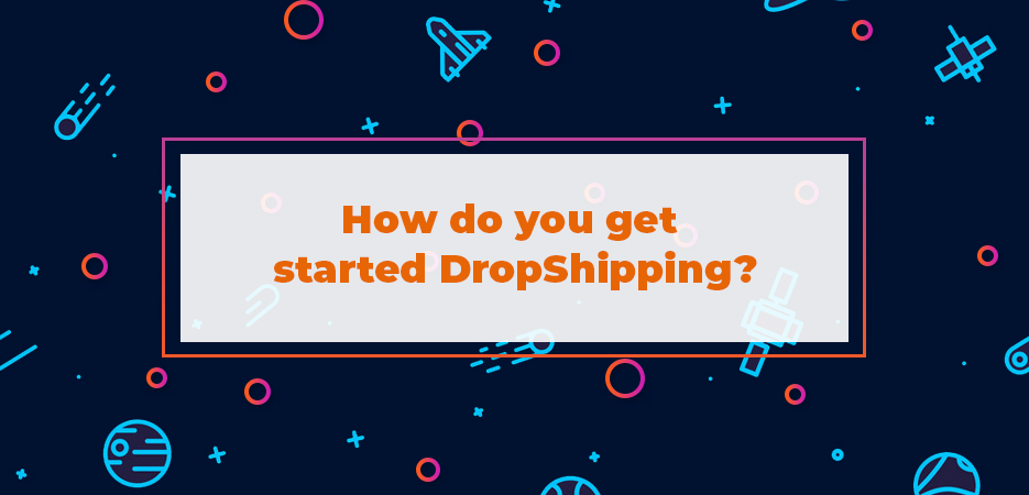 How-do-you-get-started-DropShipping