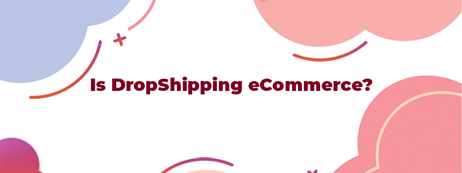 Is-DropShipping-eCommerce