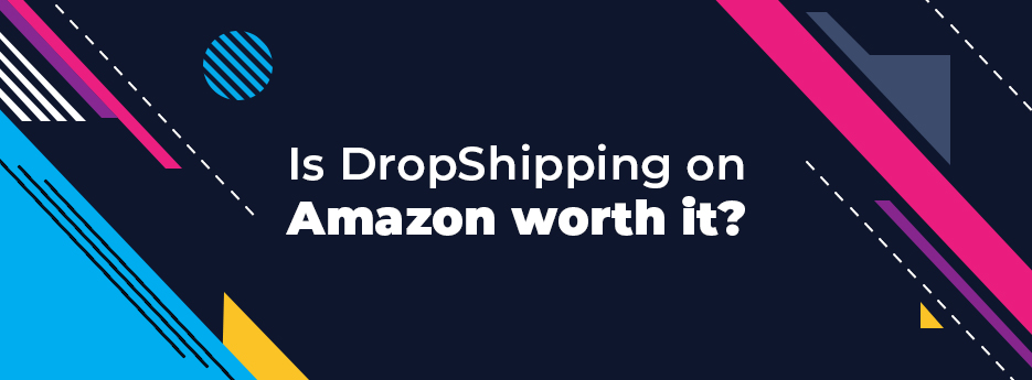Is-DropShipping-on-Amazon-worth-it