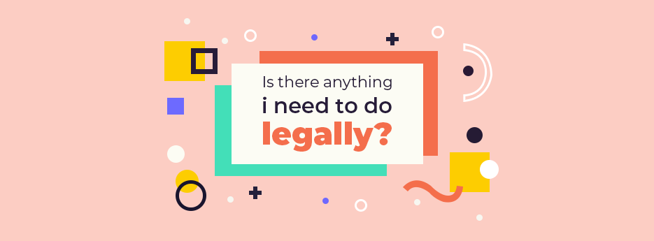 Is-there-anything-I-need-to-do-legally