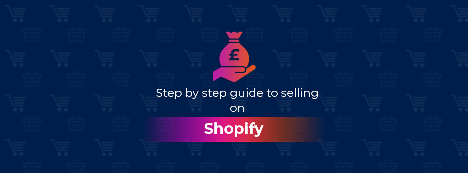 Step-by-step-guide-to-selling-on-Shopify