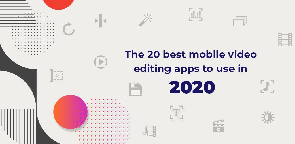 The-20-Best-Mobile-Video-Editing-Apps-To-Use-In-2020-Avasam