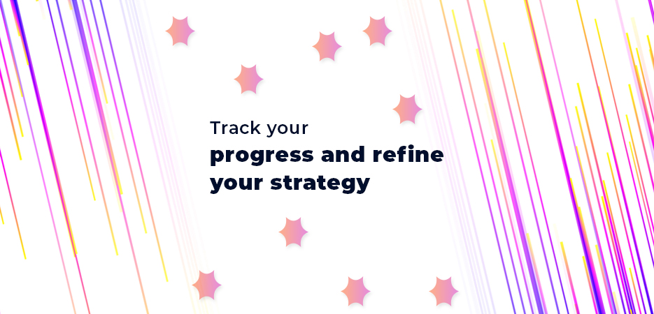 Track-your-progress-and-refine-your-strategy