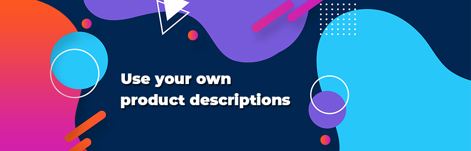 Use-your-own-product-descriptions