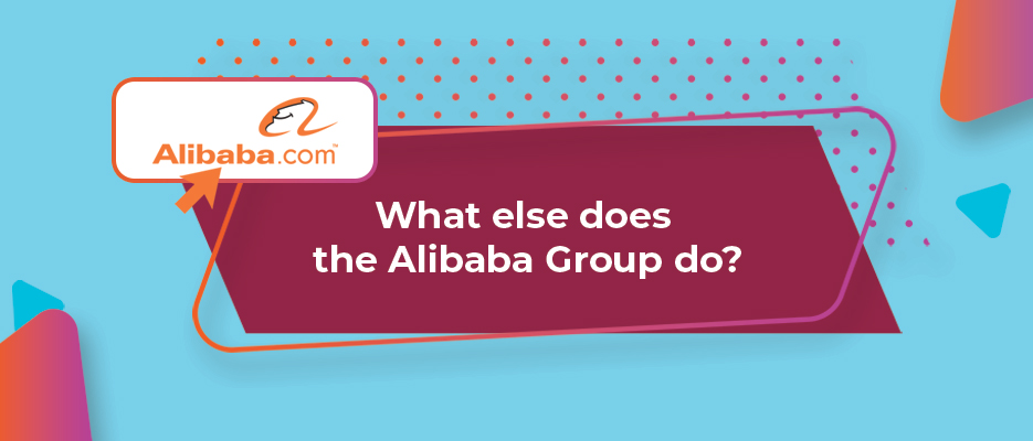 What else does the Alibaba Group do