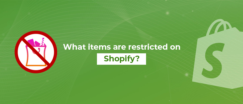 What-items-are-restricted-on-Shopify