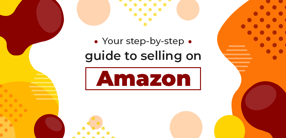 Your-Step-By-Step-Guide-To-Selling-On-Amazon