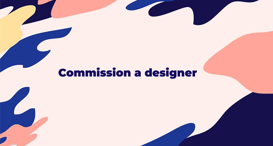 Commission a designer