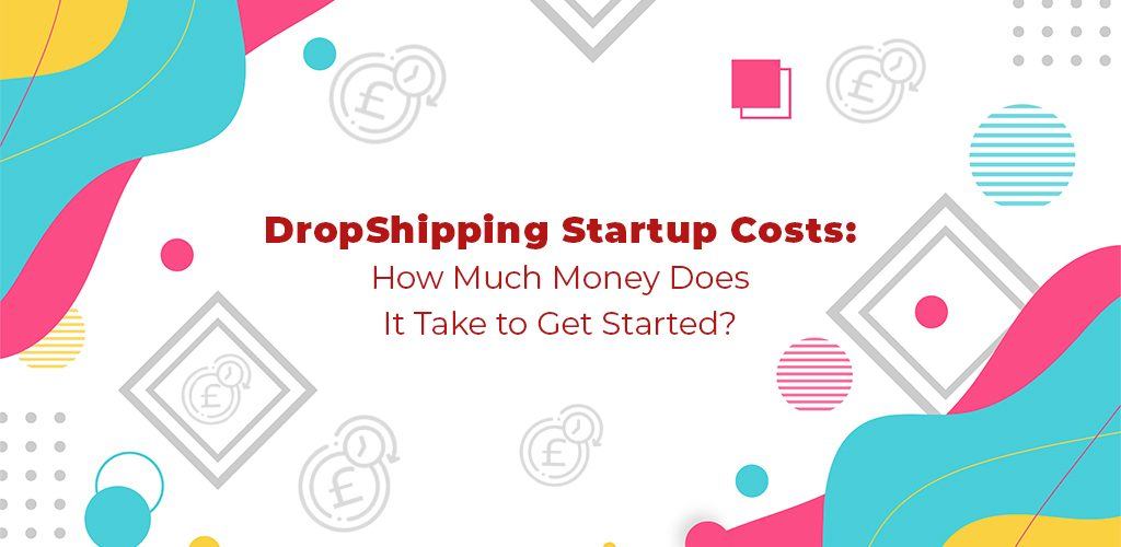 Dropshipping-Startup-Costs-How-Much-Money-Does-It-Take-To-Get-Started-Avasam