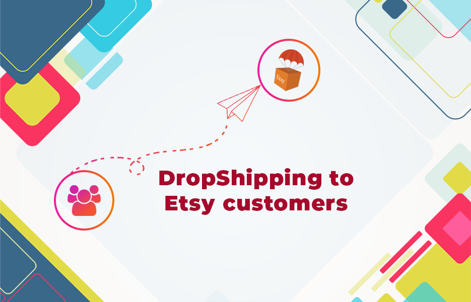 DropShipping to Etsy customers