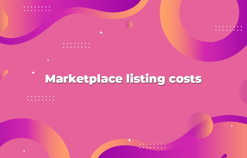 Marketplace listing costs