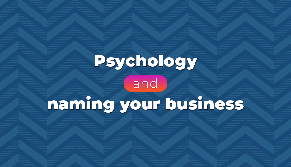 Psychology and naming your business
