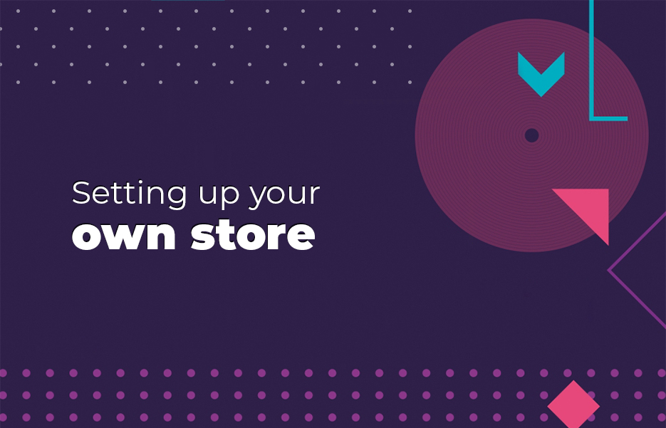 Setting up your own store
