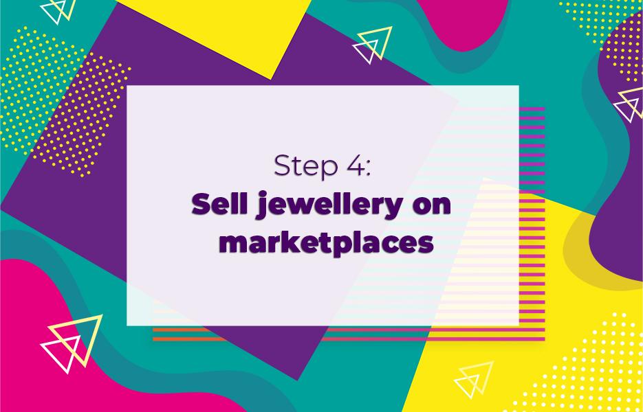 Step  Sell jewellery on marketplaces