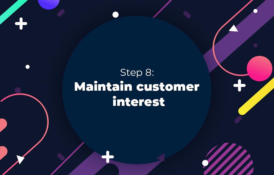 Maintain customer interest