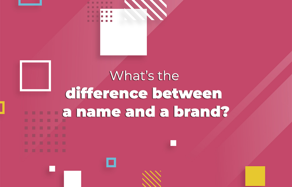 What's the difference between a name and a brand?